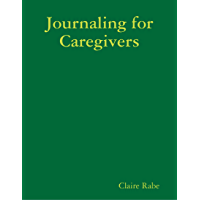 Journaling for Caregivers (English Edition)