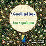 A Good Hard Look: A Novel | Ann Napolitano