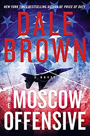 The Moscow Offensive - Dale Brown