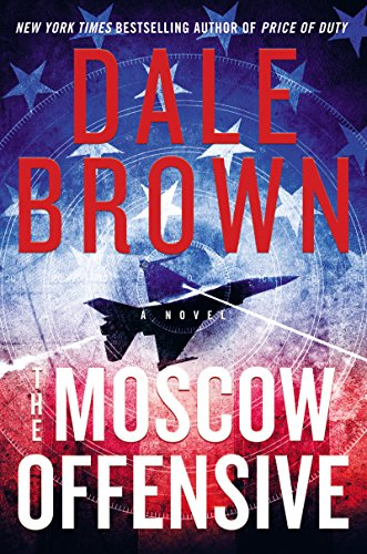 The Moscow Offensive: A Novel (Brad McLanahan Book 4)