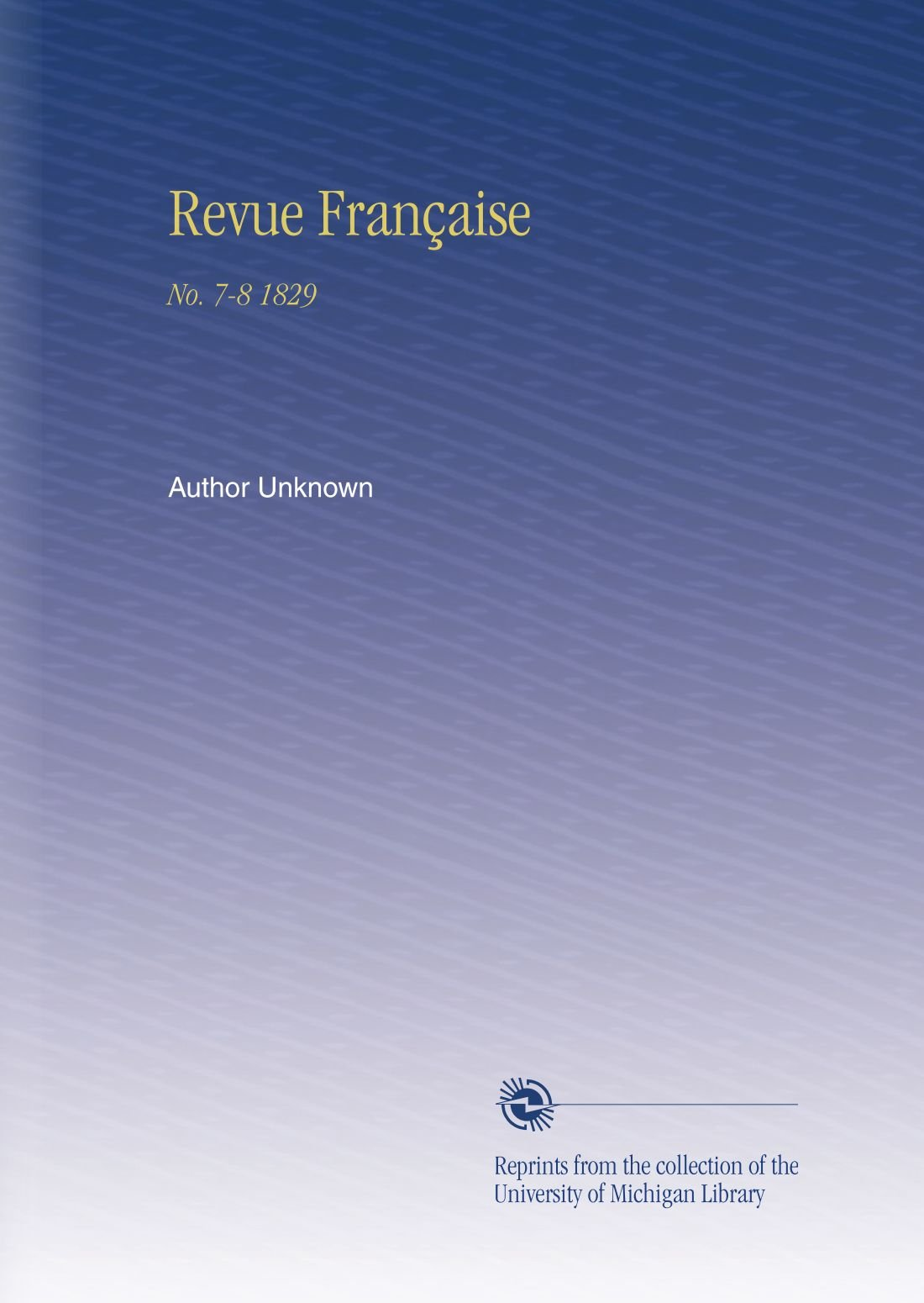 Download Revue Française: No. 7-8 1829 (French Edition) pdf epub