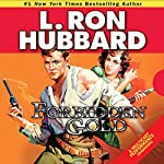 Forbidden Gold: An Adventure in Love and Money and the Desire for More | L. Ron Hubbard