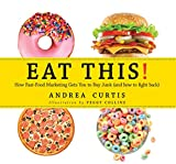 img - for Eat This!: How Fast Food Marketing Gets You to Buy Junk (And How To Fight Back) book / textbook / text book