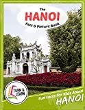 The Hanoi Fact and Picture Book: Fun Facts for Kids About Hanoi (Turn and Learn)