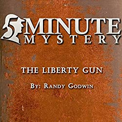 5 Minute Mystery - The Liberty Gun