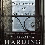 Painter of Silence | Georgina Harding