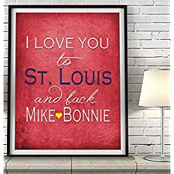 """I Love You to St. Louis and Back"" Missouri ART PRINT, Customized & Personalized UNFRAMED, Wedding gift, Valentines day gift, Christmas gift, Father's day gift, All Sizes"