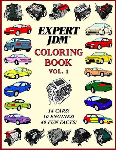 Expert JDM Coloring Book Vol. 1: 10 JDM Engines and 14 Japanese Car Drawings to Color!