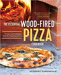 the essential wood fired pizza cookbook recipes and techniques from