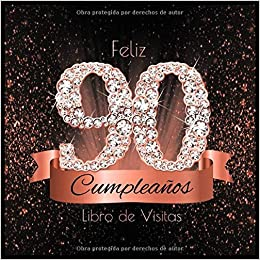 Feliz 90 Cumpleaños Libro de Visitas: Libro de Firmas Evento ...