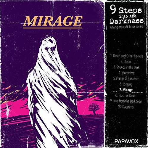 Mirage (9 Steps into Darkness 7): Oh, Whistle, and I'll Come to You, My Lad. The School Story