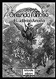 Orlando furioso: Versione integrale (Italian Edition)