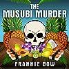 The Musubi Murder