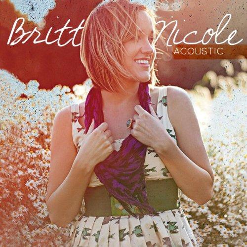 Set The World On Fire (Acoustic) - Britt Nicole Set