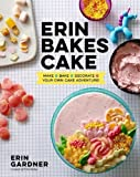 Erin Bakes Cake: Make + Bake + Decorate = Your Own Cake Adventure!