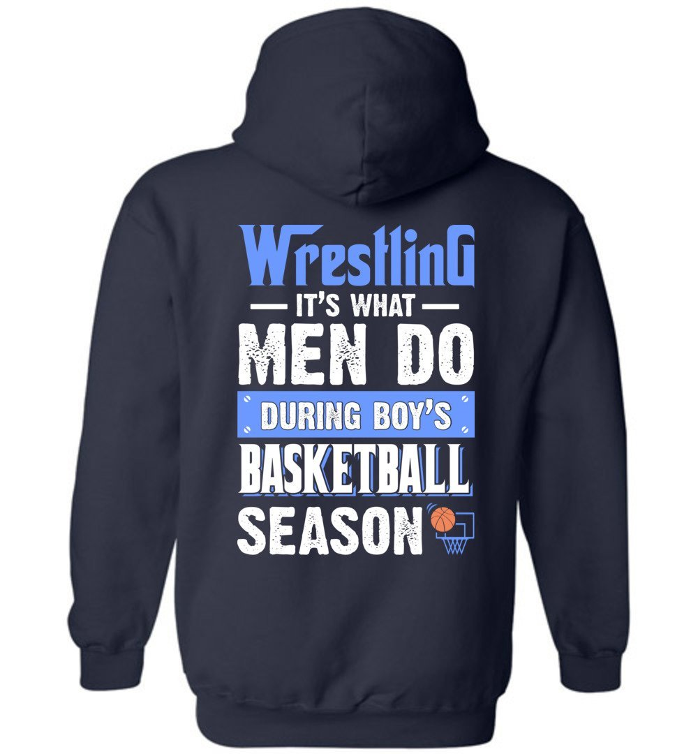 Men Do Wrestling During Boys Basketball Season Hoodie by eden tee