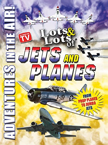 Lots and Lots of Jets and Planes - Adventures in the Air ()