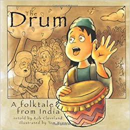 The Drum: A Folktale from India (Story Cove): Rob Cleveland, Tom ...