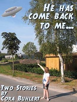 """He has come back to me..."" (English Edition) por [Buhlert, Cora]"