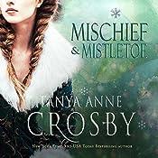 Mischief & Mistletoe | Tanya Anne Crosby