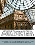 Modern Drama and Oper, Archibald Henderson and Frank Keller Walter, 1149178140