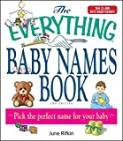 The Everything Baby Names Book, Completely Updated With 5,000 More Names!: Pick the Perfect Name for Your Baby (Everything (Parenting))