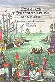 img - for Commerce et   changes maritimes XVIe-XIXe si  cle : Septi  mes Journ  es Universitaires de Bonifacio, juillet 2005 book / textbook / text book