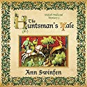 The Huntsman's Tale: Oxford Medieval Mysteries, Volume 3 Audiobook by Ann Swinfen Narrated by Philip Battley