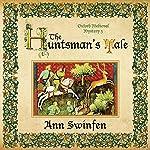 The Huntsman's Tale: Oxford Medieval Mysteries, Volume 3 | Ann Swinfen