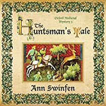 THE HUNTSMAN'S TALE: OXFORD MEDIEVAL MYSTERIES, VOLUME 3