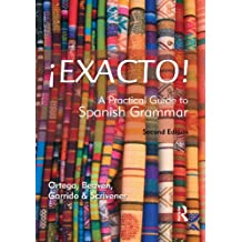 ¡Exacto! Second Edition (Routledge Concise Grammars)