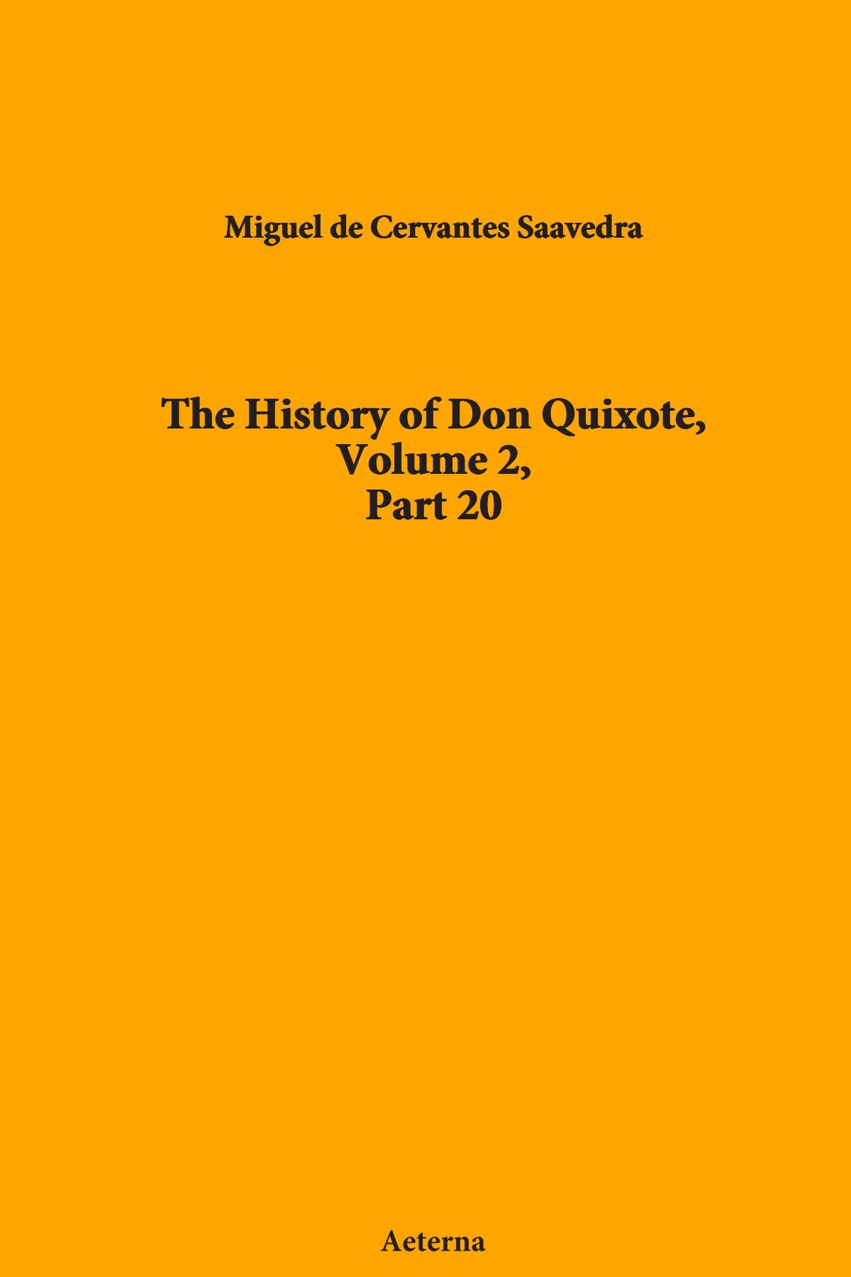 Read Online The History of Don Quixote, Volume 2, Part 20 PDF