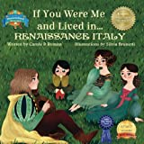 If You Were Me and Lived in...Renaissance Italy (An Introduction to Civilizations Throughout Time) (Volume 2)