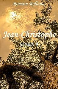 Jean-Christophe, tome 09 : Le buisson ardent par Romain Rolland