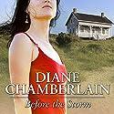 Before the Storm Hörbuch von Diane Chamberlain Gesprochen von: Abby Craden, Kris Koscheski
