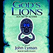 God's Lions: House of Acerbi: God's Lions Series, Book 2 | John Lyman