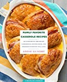Family Favorite Casserole Recipes: 103 Comforting Breakfast Casseroles, Dinner Ideas, and Desserts Everyone Will Love