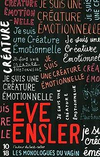 Je suis une créature émotionnelle : la vie secrète des filles à travers le monde, Ensler, Eve