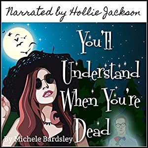You'll Understand When You're Dead Audiobook