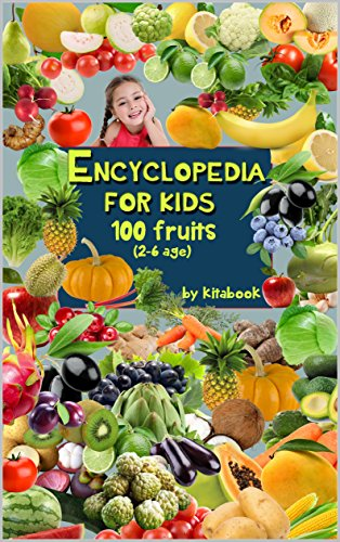 Encyclopedia for kids: 100 trees, vegetables, bulbs, fruits (kids learn to read Book 5)