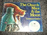The Church Mice and the Moon, Graham Oakley, 0689704747
