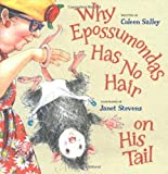 img - for Why Epossumondas Has No Hair on His Tail by Coleen Salley (2004-09-01) book / textbook / text book