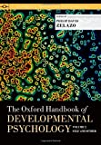The Oxford Handbook of Developmental Psychology, Zelazo, Philip David, 0199958475