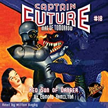 Captain Future #18 Red Sun of Danger Audiobook by Brett Sterling,  Radio Archives Narrated by Milton Bagby