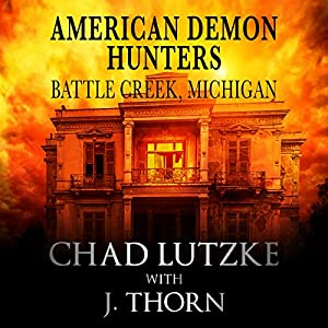 American Demon Hunters - Battle Creek, Michigan Audiobook