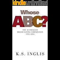 Whose ABC?: The Australian Broadcasting Corporation 1983–2006