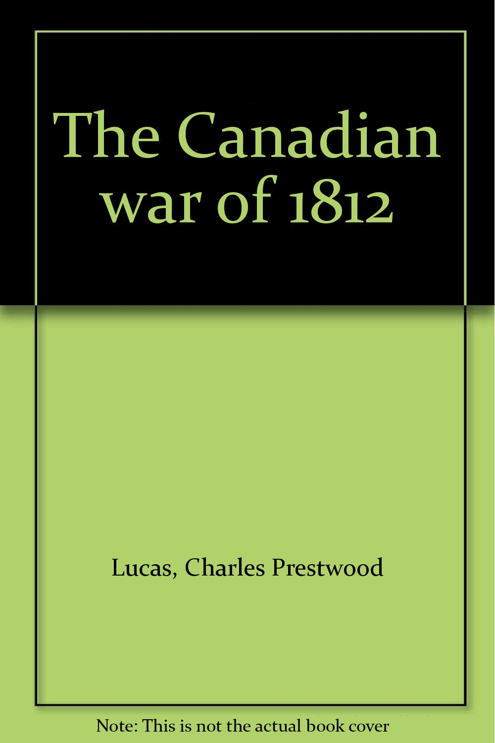 The Canadian war of 1812