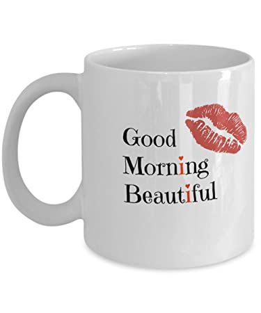 Amazoncom Good Morning Beautiful Mug Girlfriend Gifts Girlfriend