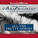 All the Pretty Horses: The Border Trilogy, Book One Audiobook by Cormac McCarthy Narrated by Frank Muller