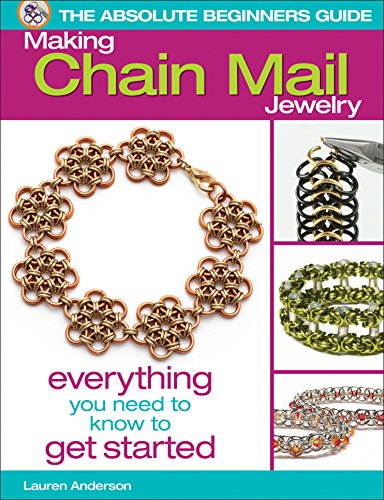 The Absolute Beginners Guide: Making Chain Mail Jewelry: Everything You Need to Know to Get Started]()